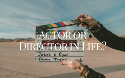 Actor or Director In Life?