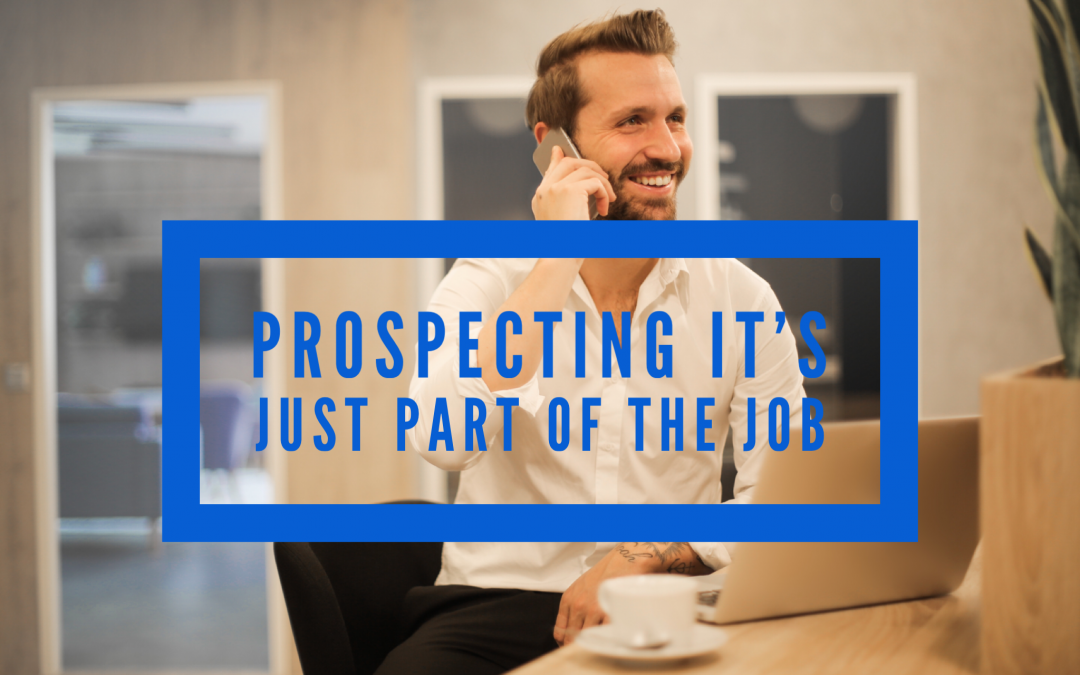 Prospecting – Its just part of the job