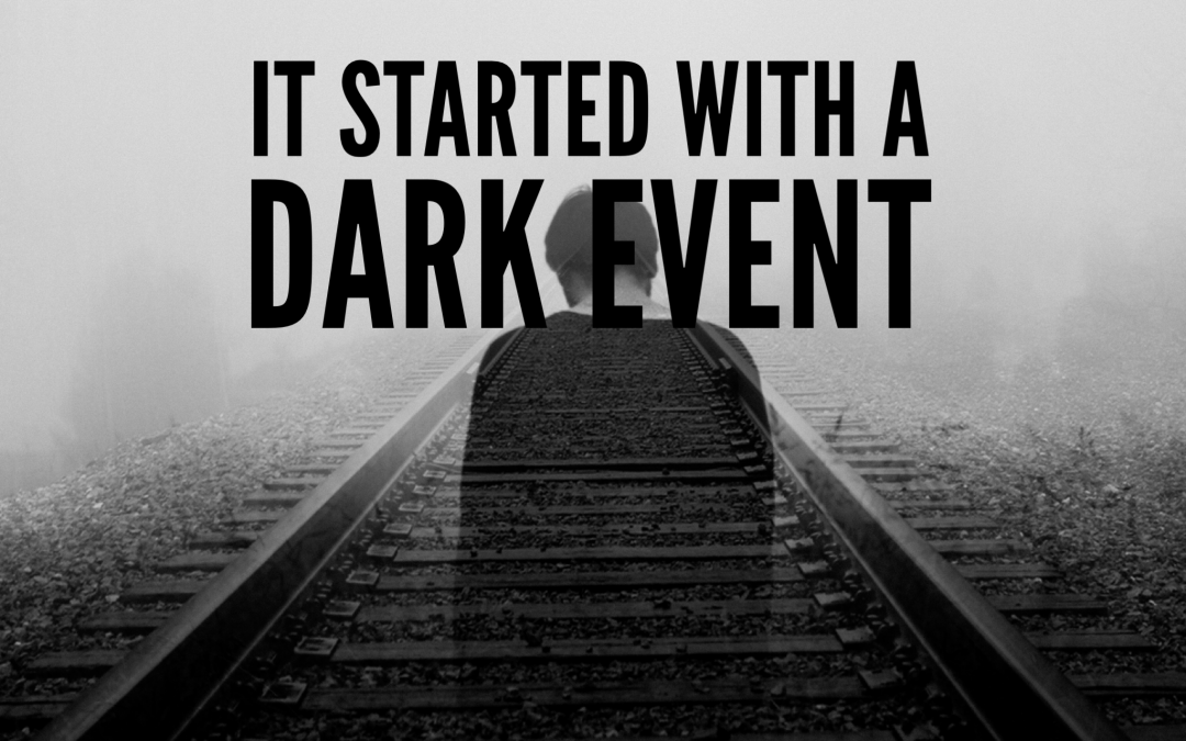 It started with a dark event